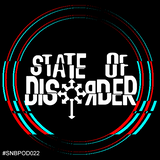 SNB POD022 - STATE OF DISORDER