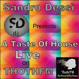 Sandro Dessì *A Taste Of House* Live on ThothFm 8 Aprile 2018