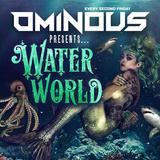 Ominous: Waterworld [2017-06-09]