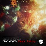 Dead Mexico Xmas Party 2018