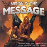 Noise Is The Message