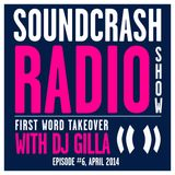 Soundcrash Radio Show #6 - First Word Records Takeover with DJ Gilla