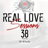 Real Love Session #038 Mixed by M Whole