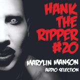 HANK THE RIPPER #20 - MARYLIN MANSON AUDIO SELECTION