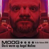 Die-6- birthday party @ Moog. Warm up to Ángel Molina