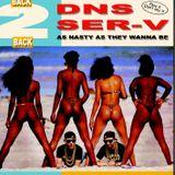 DJ DNS vs Ser-V As nasty as they wanne be mixtape