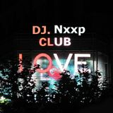 DJ. Nxxp - Club Love (September Mix 2013)