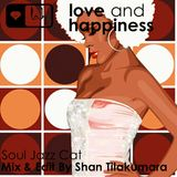 Love And Happiness Presents - Soul Jazz Cat - Mix & Edit By Shan Tilakumara