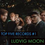 Top Five Records #1 - Ludvig Moon