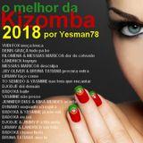 KIZOMBA 2018 (Yudi Fox,Liriany,Djodje,Badoxa,Yasmine,To Semedo,Landrick,Messias Maricoa,Jay Oliver)