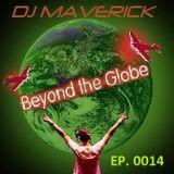 (EP. 0014) Beyond The Globe with DJ MAVERICK