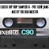 Classic Hip Hop Samplers 8 - Some 90s Slow Jams