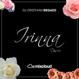 IRINNA MIX - TEMPORADA 2017 - DJ CRISTHIAN BEGAZO