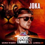 JOKA -  LIVE @ House Family one last time at La Rocca 31/03/18