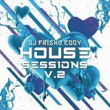 Dj Frisko Eddy - House Sessions V.2 (May-2017)
