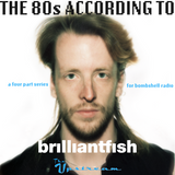 "The Upstream presents ""The 80s According to brilliantfish"" (PT1)"