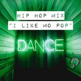 """""""I Like Mo Pop"""" Hip Hop Mix"""