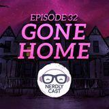 Nerdlycast 32: Gone Home