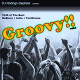 DJ Rodrigo Baptista - Groovy Vol.2 - 1h30 of the best Nu Dance, Indie and TechHouse