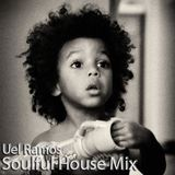 Uel Ramos - Soulful House Mix - Abril 2014