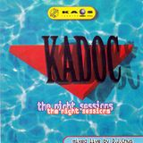 Kadoc The Night Sessions CD2 Mixed live by DJ Chus