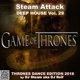 Game of Thrones - Steam Attack Deep House Mix Vol. 29