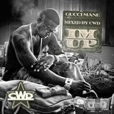 Gucci Mane - Im Up (Mixed by CWD)