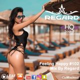 Feeling Happy #102  The Best Of Vocal Deep House Nu Disco Music Chill Out Mix 23-05-18  By Regard
