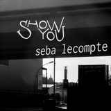 2017.03.16 Seba Lecompte Show You Mixcast #16