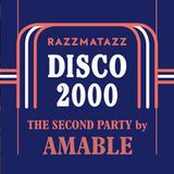 DISCO 2000 THE 2nd PARTY BY AMABLE