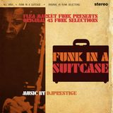 Funk In A Suitcase: An All 45 Mix