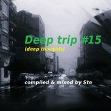 Deep trip #15 - (deep thoughts)