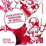 Escalator To Nowhere W/ Andcl (Bruits De La Passion): 28th November '18