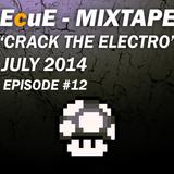 "EcuE - MIXTAPE ""Crack The Electro"" July 2014 #12"