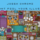 ~I Want Feel Your Illusion~  . Dj Jossh.Chrome