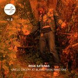 Different Note Nº2: Rege Satanas - Uncle Creepy At Blamstrain, Part One