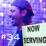 """NOW SERVING"" Episode #34 (""The WELLLLLLLLLL Show"")"