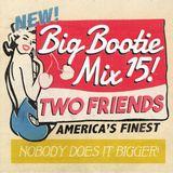 Big Bootie Mix, Volume 15 - Two Friends