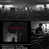 Low Profile @ Soho House in The Vinyl Room on March 21 2016
