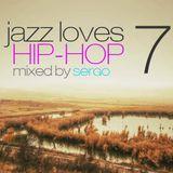 Jazz Loves Hip-Hop Mix 07 by Sergo