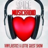 Vinyljustice & Lottie (Guest Show) on Spice Music Radio 16/7/12