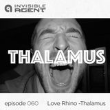 Love Rhino - Thalamus - episode 060