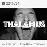 Love Rhino - Thalamus - episode 060
