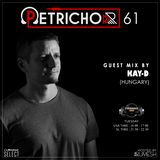Petrichor 61 guest mix by Kay-D (Hungary)