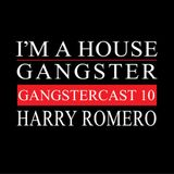 HARRY ROMERO | GANGSTERCAST 10