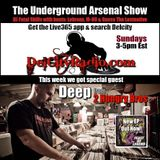 The Underground Arsenal Show with Special Guest Deep of 2 Hungry Bros