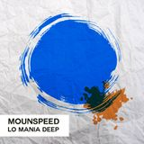 Mounspeed - LO Mania Deep # 89.mp3