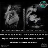 Massive Mondays on Hushfm.com-Jon Void-Prestin3 & D-Squared-02-20-17