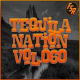 #TequilaNation Vol. 060 @ FSR