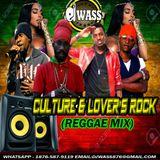 DJ WASS - CULTURE & LOVER'S ROCK (REGGAE MIX) THROW BACK EDITION
